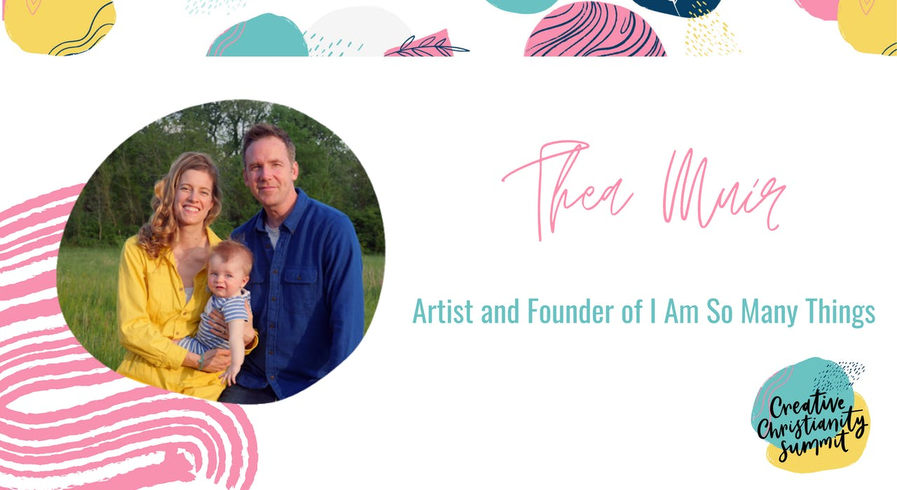 Thea Muir Artist and Founder of I Am So Many Things at Creative Christianity Summit