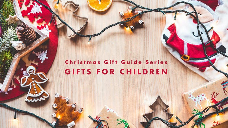 Christmas Gift Guide - Gifts for Children
