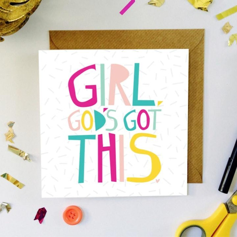 Girl, God's Got This Christian Card by Ooh I Like That Design​
