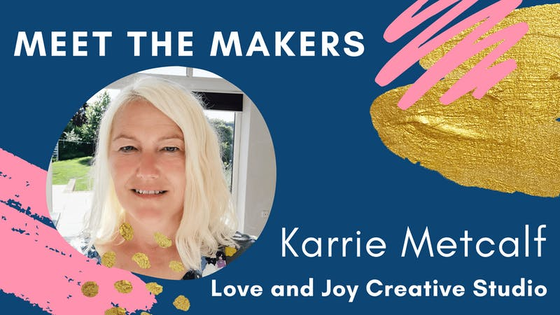 Meet the Makers Karrie Metcalf Love and Joy Creative Studio | Cheerfully Given Blog Series