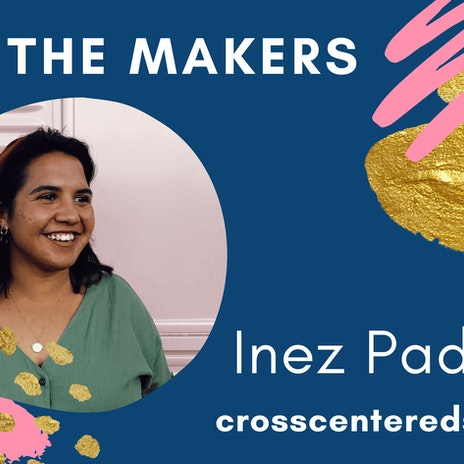 Meet the Makers crosscenteredscribbles Inez Padiachy | Cheerfully Given Blog Series