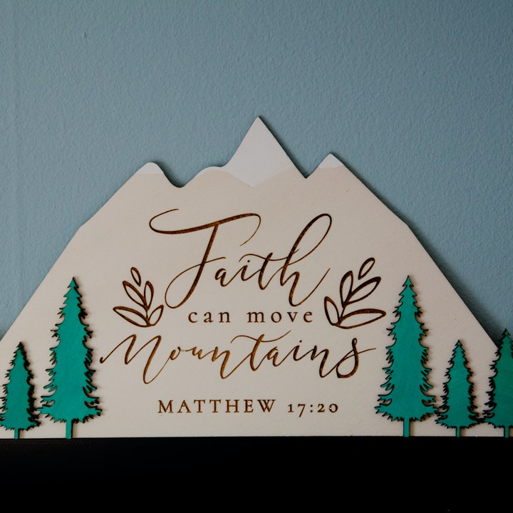 'Faith Can Move Mountains' Wooden Verse Sign - Matthew 17:20 - Birch and Tides