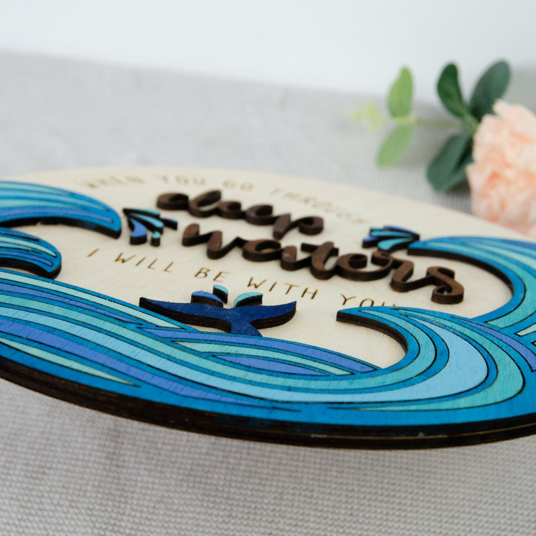 Hand painted Scripture Wooden Sign - Isaiah 43:2 - Birch and Tides