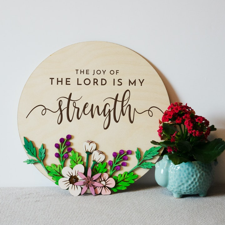 'The Joy Of The Lord Is My Strength' Wooden Sign - Nehemiah 8:10 - Birch and Tides