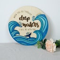 'Through Deep Waters' Scripture Wooden Sign - Isaiah 43:2 - Birch and Tides