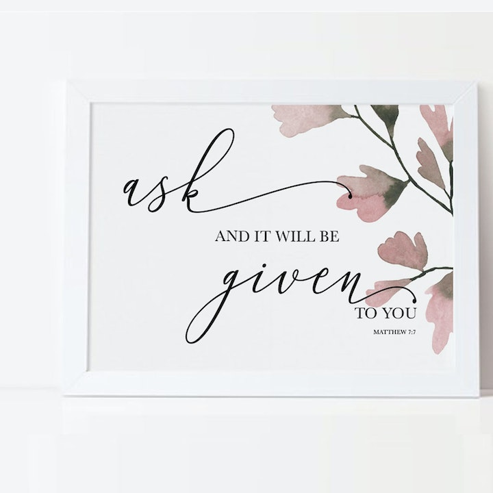 Ask And It Will Be Given To You Botanical Print - Matthew 7:7 - Christian Lettering Company