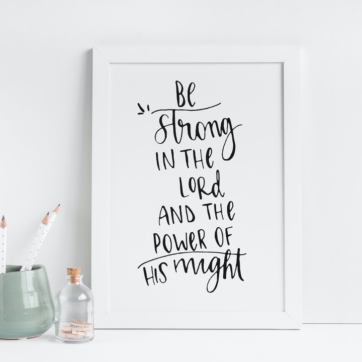 Be Strong in the Lord Print - Ephesians 6:10 - Christian Lettering Company