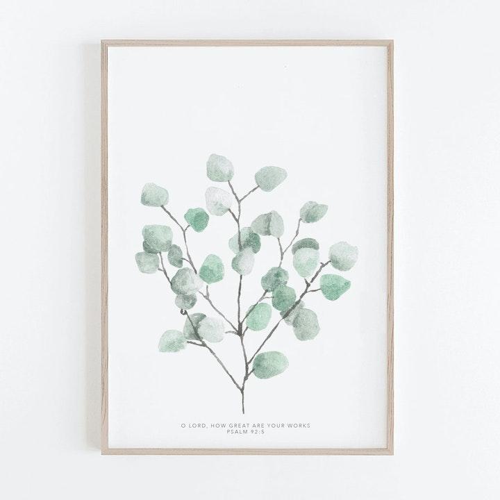 Botanical Silver Dollar Eucalyptus Print - Psalm 92:5 - Christian Lettering Company