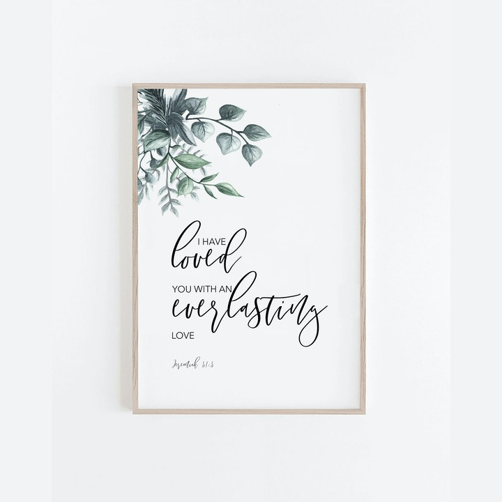 I Have Loved You Botanical Print - Jeremiah 31:3 - Christian Lettering Company
