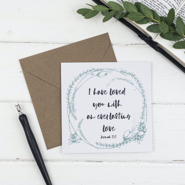 I have Loved You With An Everlasting Love Floral Card - Jeremiah 31:3 - Christian Lettering Company