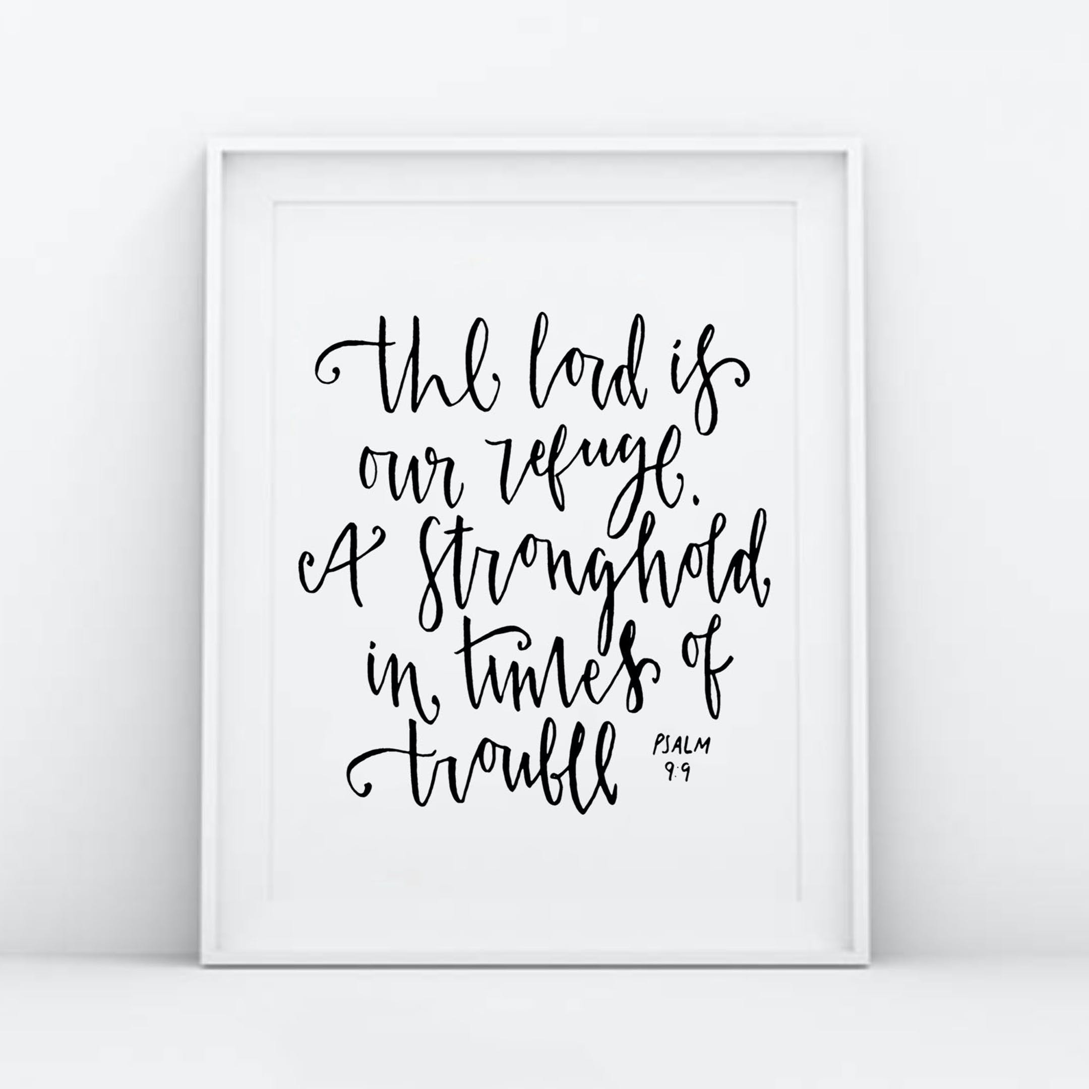 Psalm 9:9 Print - The Lord Is Our Refuge - Christian Lettering Company
