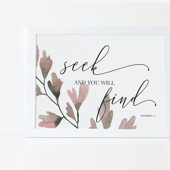 Seek And You Will Find Botanical Print - Matthew 7:7 - Christian Lettering Company