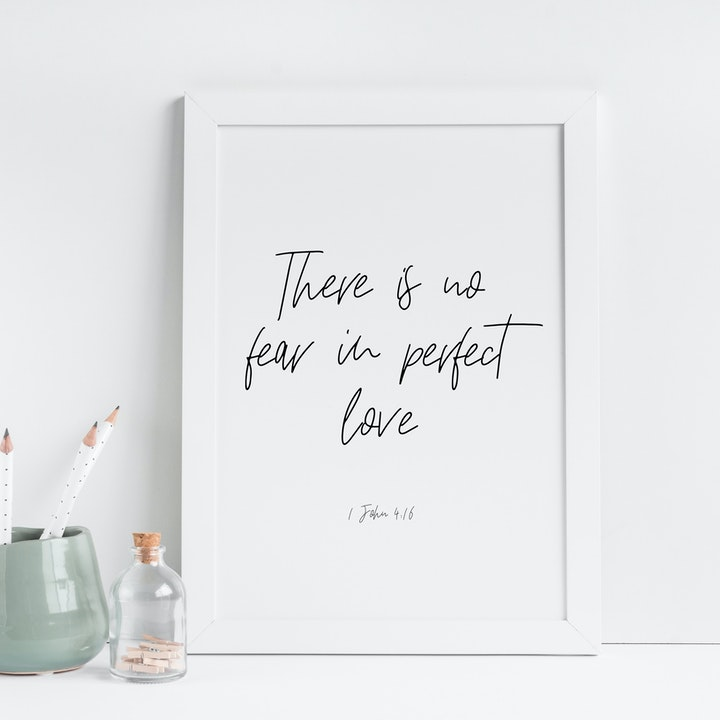 There Is No Fear In Perfect Love Print - 1 John 4:16 - Christian Lettering Company