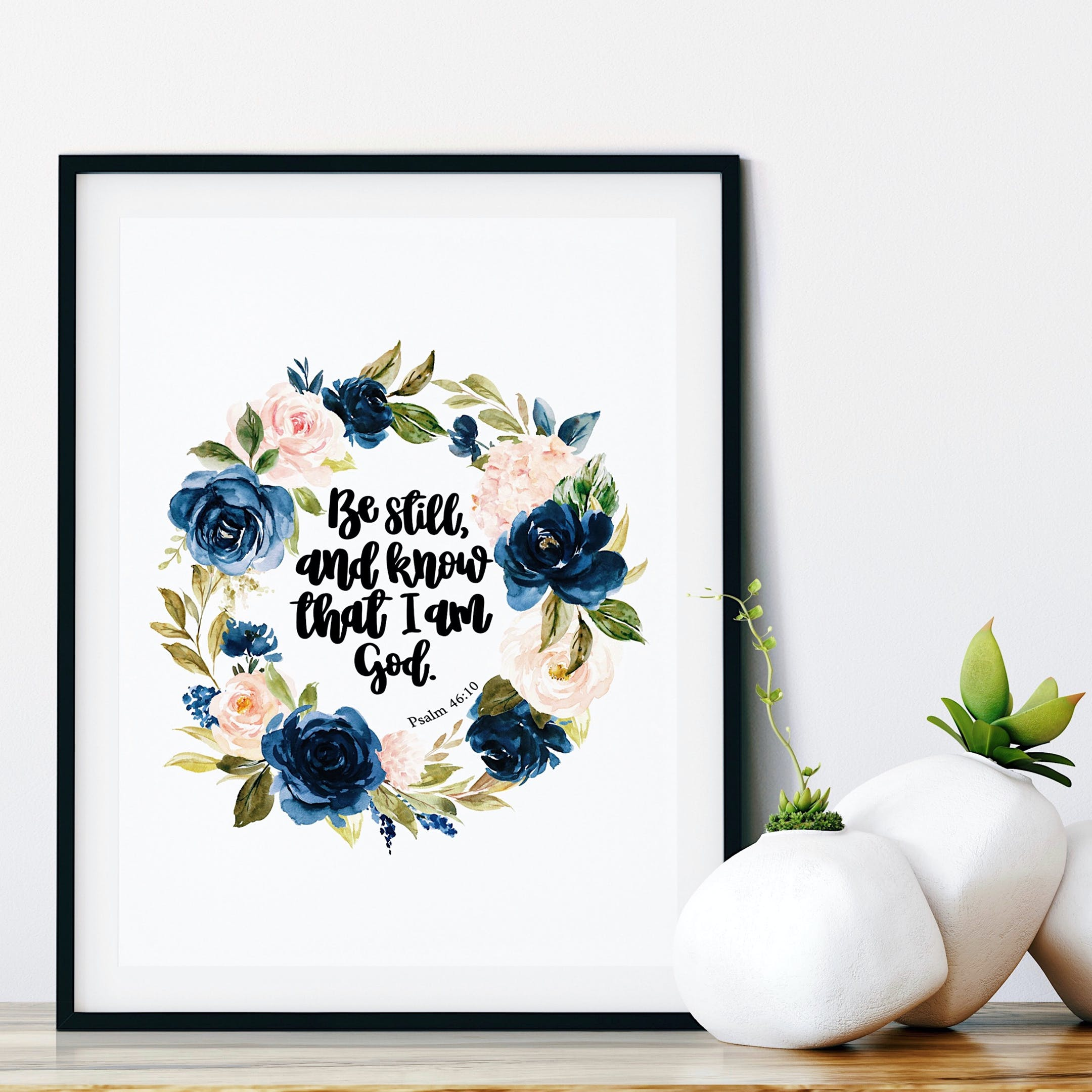 Be Still And Know That I Am God Print - Psalm 46:10 - Floral - Izzy & Pop