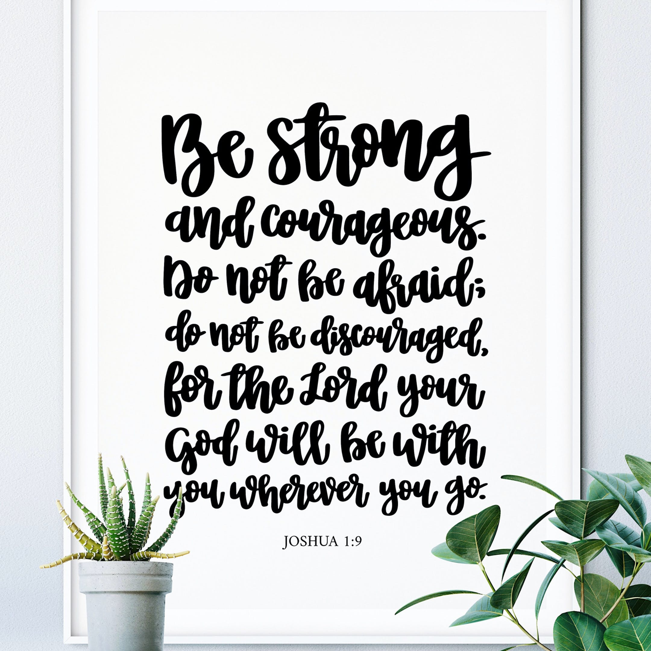 Be Strong And Courageous Calligraphy Print - Joshua 1:9 - Izzy & Pop