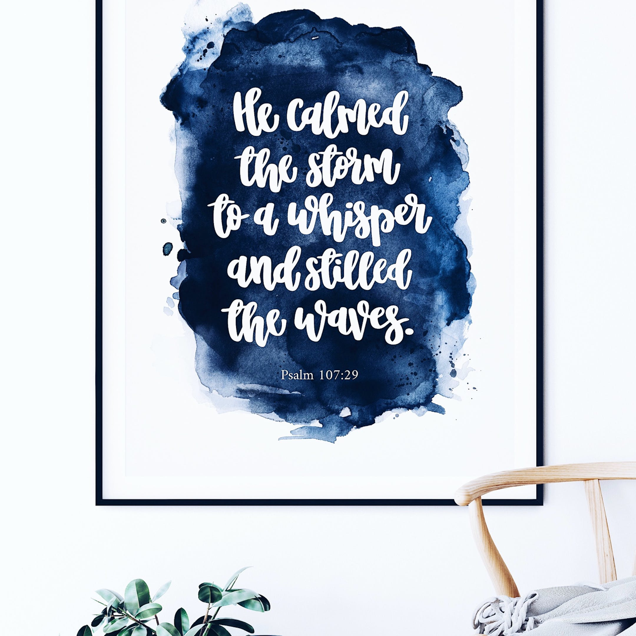 Blue Watercolour Wash - Psalm 107:29 Print - He Calmed The Storm To A Whisper - Izzy & Pop