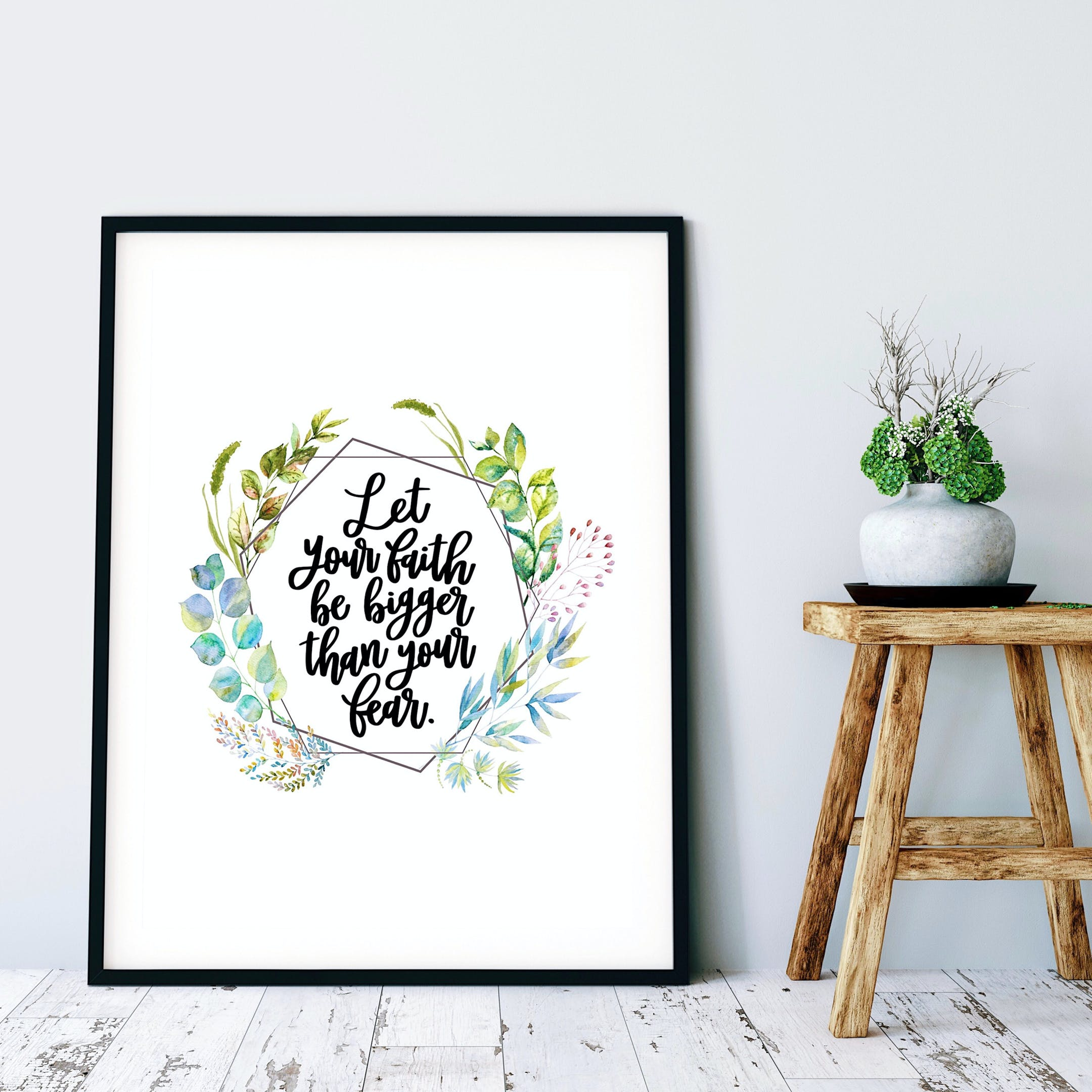 Botanical Print - Let Your Faith Be Bigger Than Your Fear - Izzy & Pop