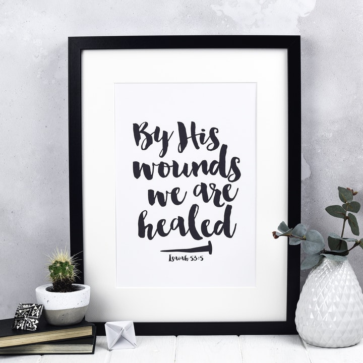By His Wounds We Are Healed Print - Isaiah 53:5 - Izzy and Pop
