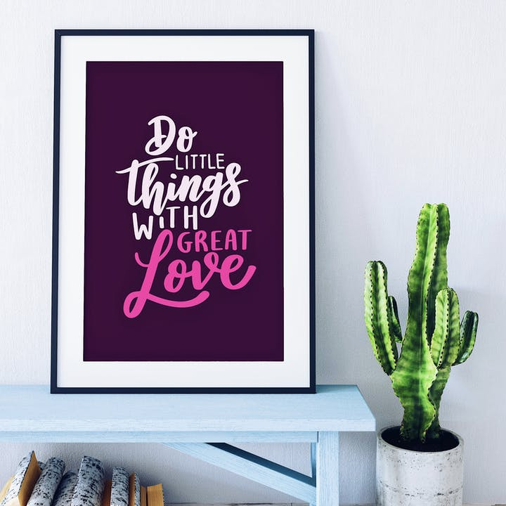 Do Little Things With Great Love Print - Izzy and Pop