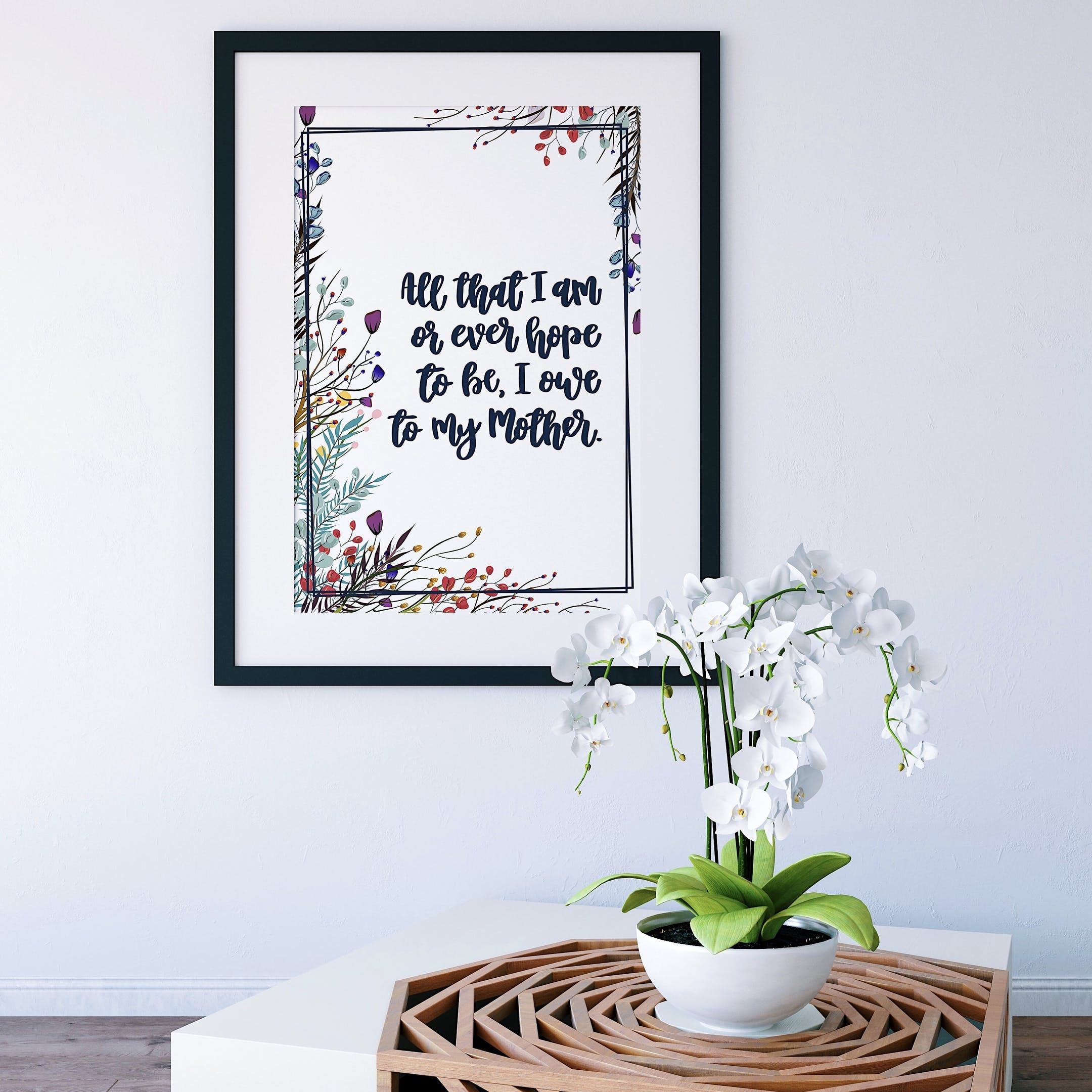 Floral Print - All That I Am Or Ever Hope To Be - Izzy and Pop
