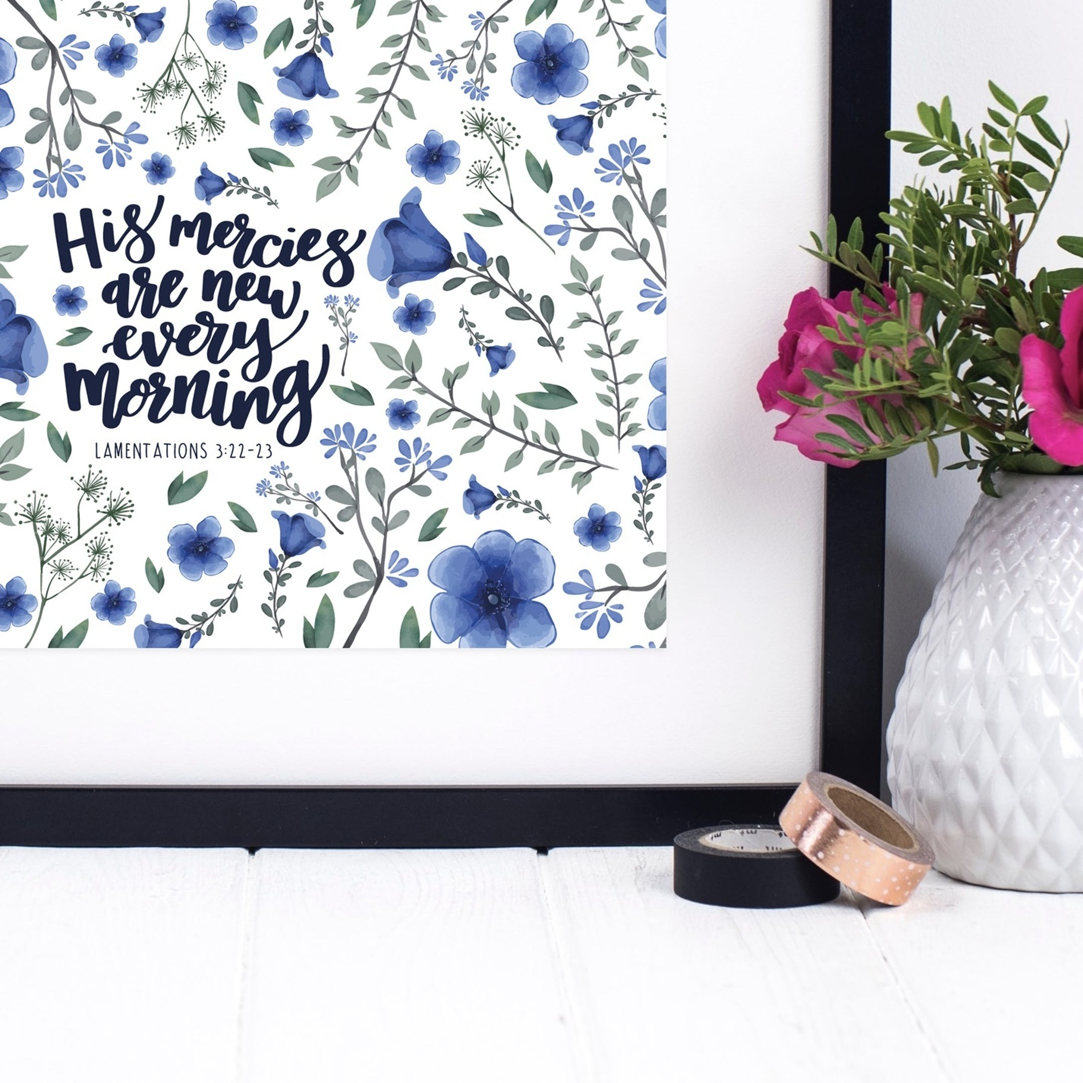 Floral Print - His Mercies Are New Every Morning Print - Lamentations 3:22-23 - Izzy and Pop