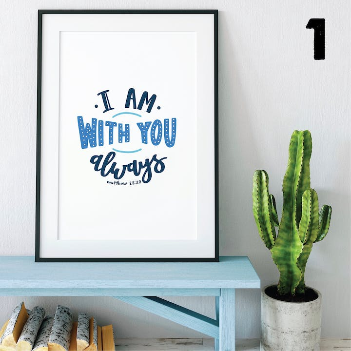 I Am With You Always Typography Print - Matthew 28:20 - Izzy and Pop