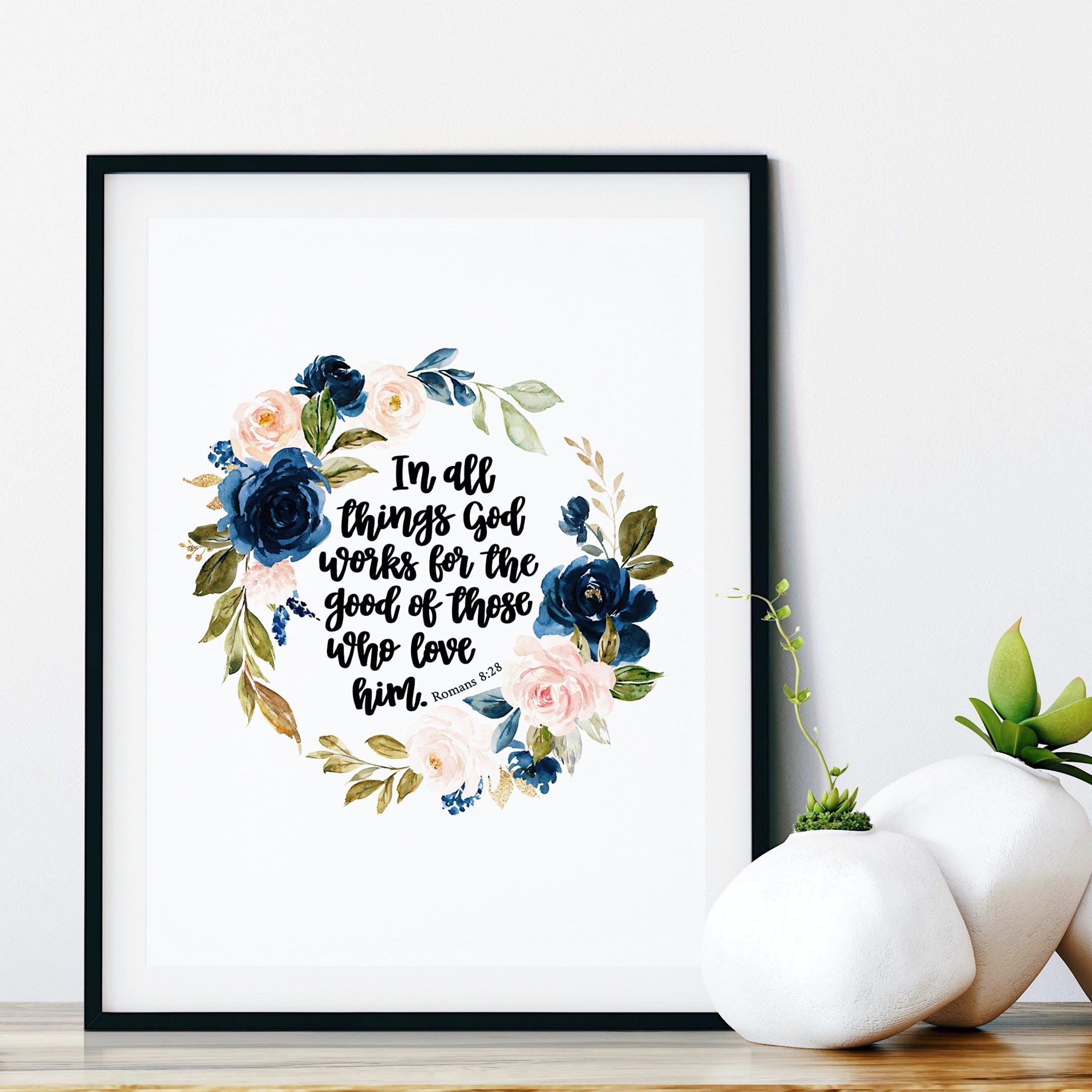 In All Things God Works For The Good Of Those Who Love Him Print - Romans 8:28 - Floral - Izzy & Pop