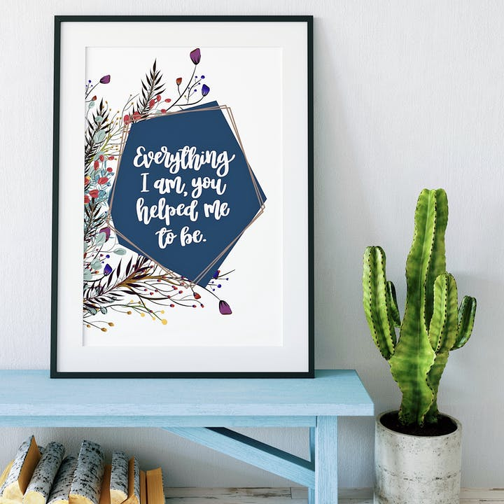 Inspirational Print - Everything I Am, You Helped Me To Be - Izzy and Pop