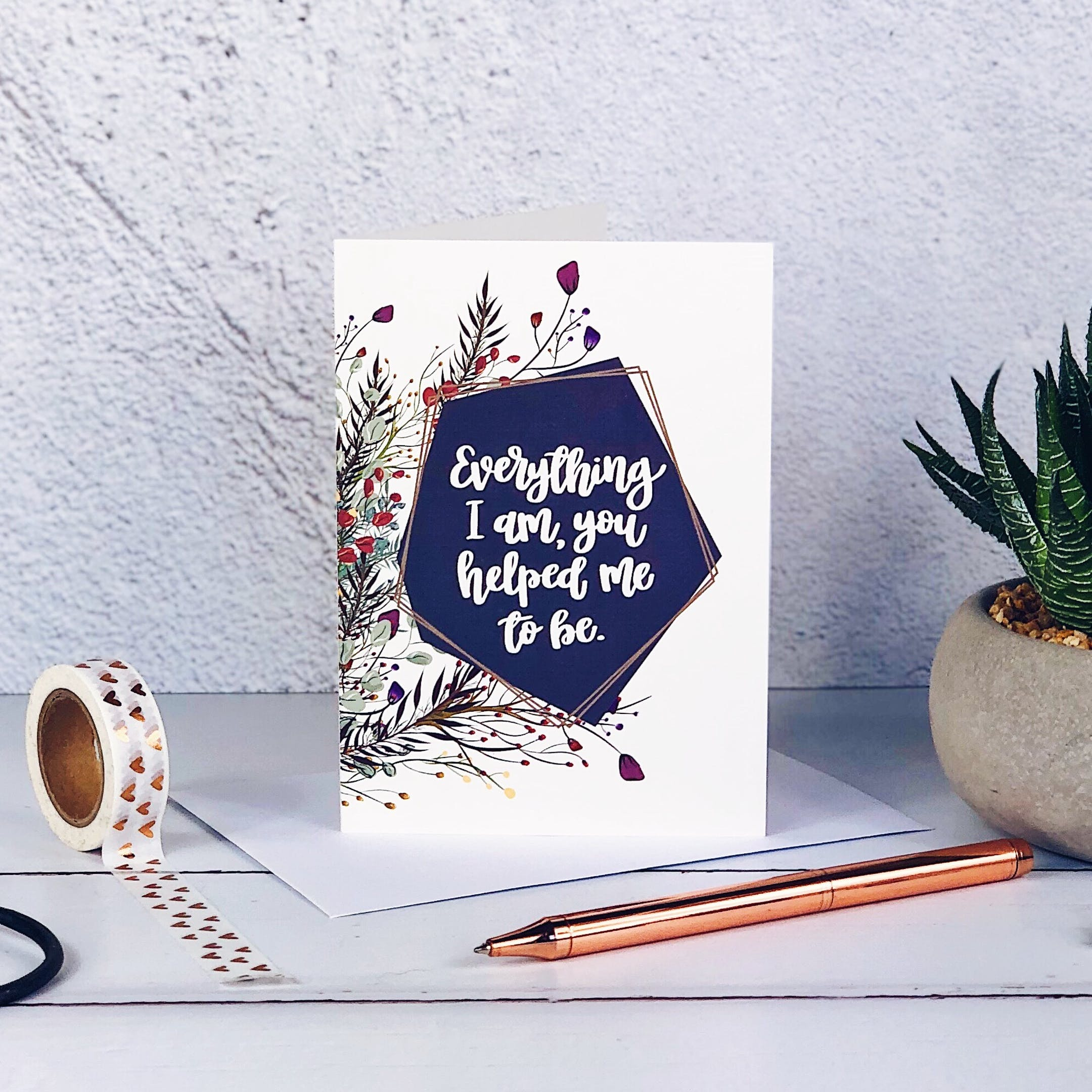 Izzy and Pop - Everything I Am, You Helped Me To Be Floral Card