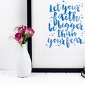 Let Your Faith Be Bigger Than Your Fear - Izzy and Pop Print
