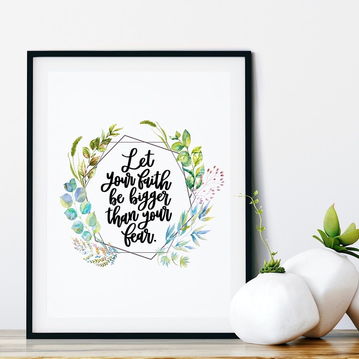 Let Your Faith Be Bigger Than Your Fear Print - Botanical - Izzy & Pop