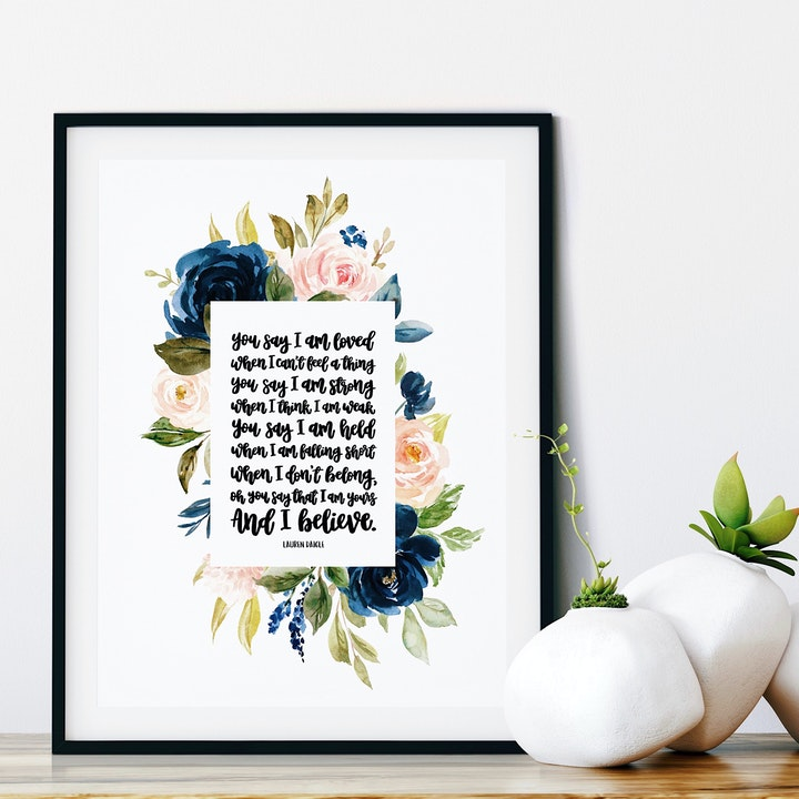 You Say I Am Loved Print - Lauren Daigle Song Lyrics - Izzy & Pop
