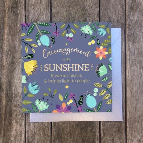 Encouragement Is Like Sunshine Greetings Card