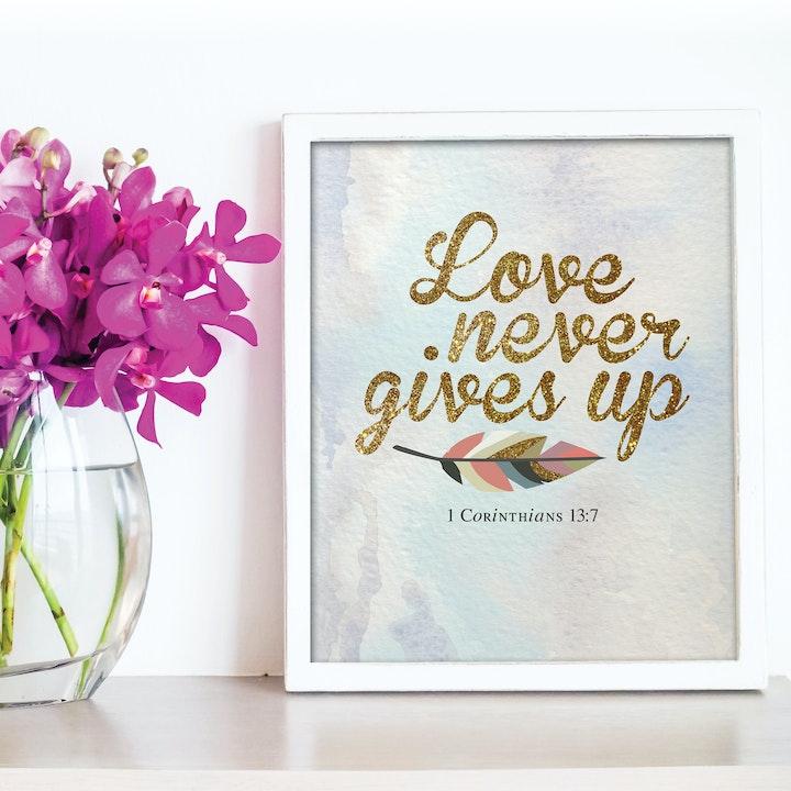 'Love Never Gives Up' Print - 1 Corinthians 13:7 - Nova Grace