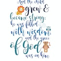 Luke 2:40 Animal Bible Verse Print - Nova Grace