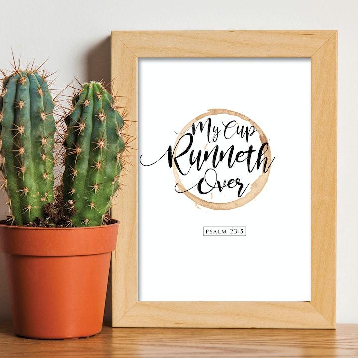 'My Cup Runneth Over' Print - Psalm 23:5 - Nova Grace
